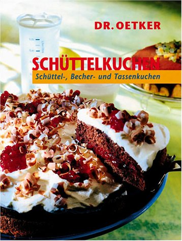 9783767002470: Schüttelkuchen. Schüttel-, Becher- und Tassenkuchen.