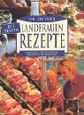 9783767004580: Die besten Landfrauen- Rezepte. Tassensalat, Westernauflauf, Anglertopf, Blitzgulasch.