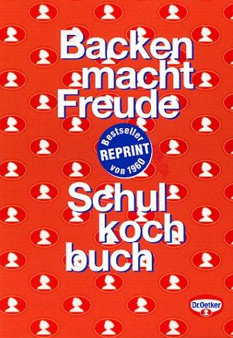9783767005563: Schulkochbuch und Backen macht Freude. Reprint von 1960.