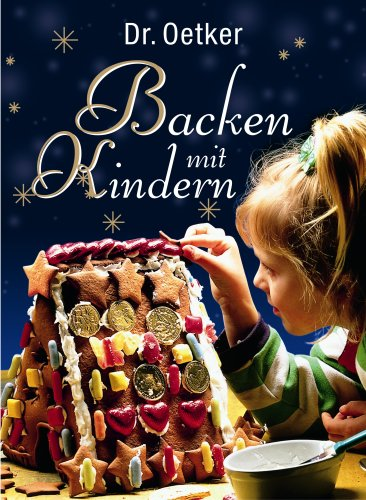 3767005638 backen mit kindern von august dr oetker oetker abebooks. Black Bedroom Furniture Sets. Home Design Ideas