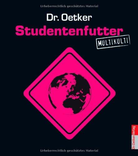 Studentenfutter - multikulti: Oetker Dr. Verlag Kg