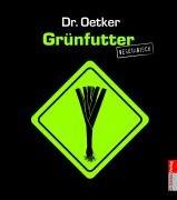 9783767009783: Dr. Oetker: Grünfutter