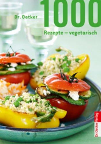9783767010192: 1000 Rezepte vegetarisch