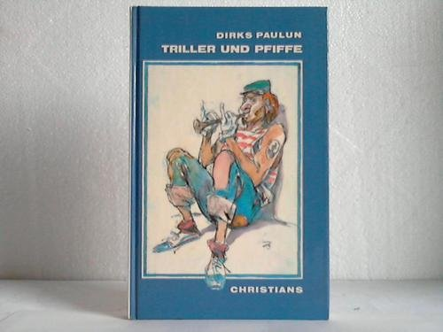 9783767202221: Triller und Pfiffe. Satiren und Grotesken.