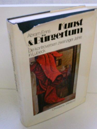 Kunst und Bu?rgertum: D. kontroversen zwanziger Jahre: Enns, A. B