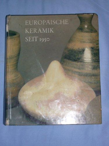 9783767206397: Europäische Keramik seit 1950: Sammlung Dr. Hans Thiemann : e. Bestandskatalog : Ausstellung im Museum für Kunst u. Gewerbe, Hamburg, 6. Juni-2. ... Düsseldorf, 1980 (German Edition)