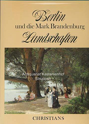 Berlin und die Mark Brandenburg - Landschaften - Gemälde und Graphik aus den Jahrhunderten - Wirth, Irmgard
