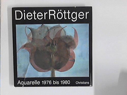 Aquarelle : 1976 bis 1980. Mit einer: Röttger, Dieter::