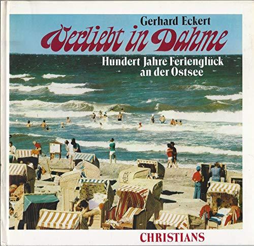 9783767207196: Verliebt in Dahme. Bunter Bilderbogen eines hundertjährigen Ostseebades