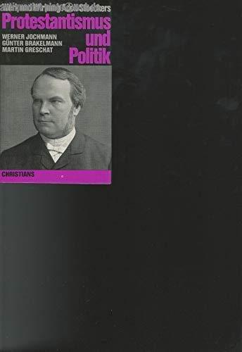 Protestantismus Und Politik: Werk Und Wirkung Adolf Stoeckers: Gunter;Greschat, Martin;Jochmann, ...
