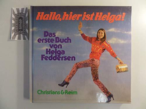 9783767207417: Hallo, hier ist Helga. Das erste Buch von Helga Feddersen