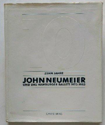 9783767208094: Zehn Jahre John Neumeier und das Hamburger Ballett, 1973-1983
