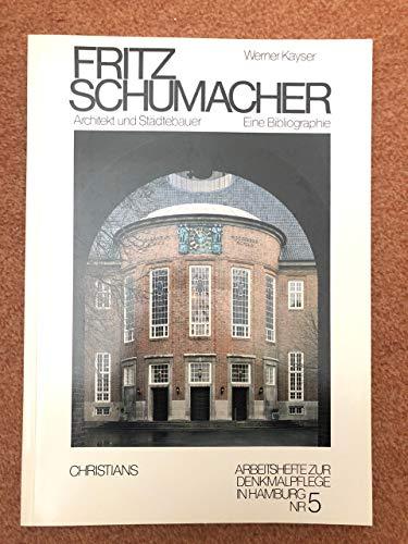 9783767208469: Fritz Schumacher: Architekt und Städtebauer : eine Bibliographie (Arbeitshefte zur Denkmalpflege in Hamburg)