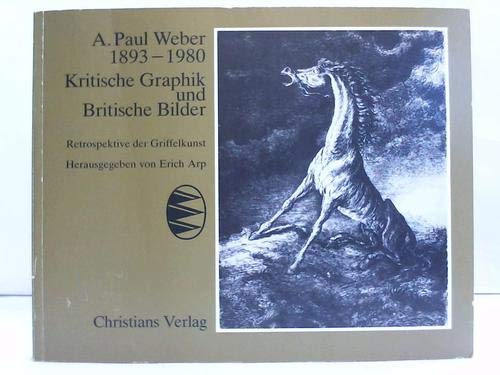 9783767209275: A. Paul Weber - Kritische Graphik und Britische Bilder. Retrospektive der Griffelkunst