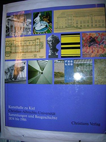 9783767209602: Kunsthalle zu Kiel, Christian-Albrechts-Universität: Sammlungen und Baugeschichte 1854 bis 1986
