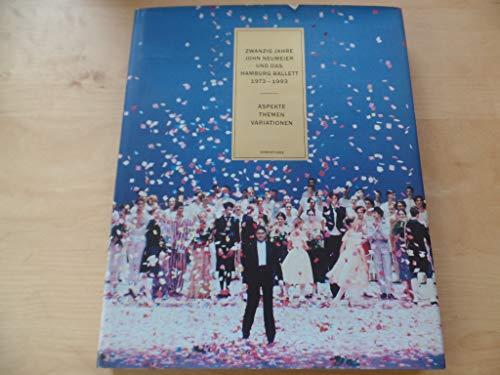 9783767211759: Zwanzig Jahre John Neumeier und das Hamburg Ballett, 1973-1993: Aspekte, Themen, Variationen : das zweite Jahrzehnt (German Edition)