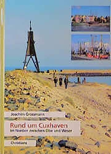 9783767211995: Rund um Cuxhaven. Im Norden zwischen Elbe und Weser