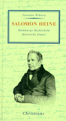 9783767212275: Salomon Heine: Hamburgs Rothschild, Heinrichs Onkel (German Edition)