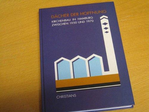 9783767212459: Dächer der Hoffnung: Kirchenbau in Hamburg zwischen 1950 und 1970 (German Edition)