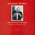 Rolf Liebermann in Hamburg - Intendant, Musiker: Hamburger Staatsoper