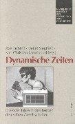 Dynamische Zeiten: Die 60er Jahre in den beiden deutschen Gesellschaften (Hamburger Beiträge zur Sozial- und Zeitgeschichte)