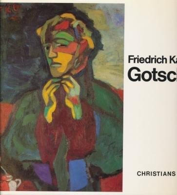 Friedrich Karl Gotsch. Olbilder = Oil -: Gotsch, Friedrich Karl,