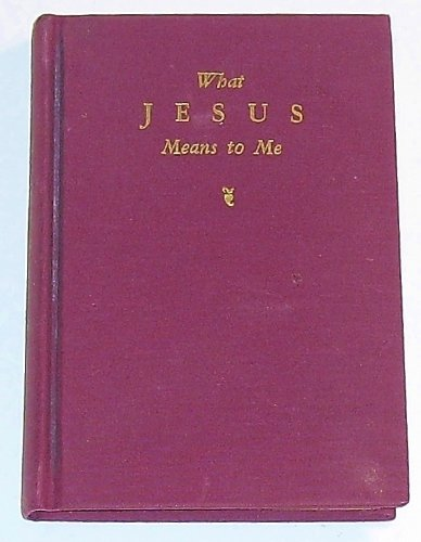 9783767515321: What Jesus Means to Me