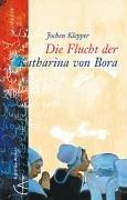 Die Flucht der Katharina von Bora - Jochen, Klepper und Pagel Karl