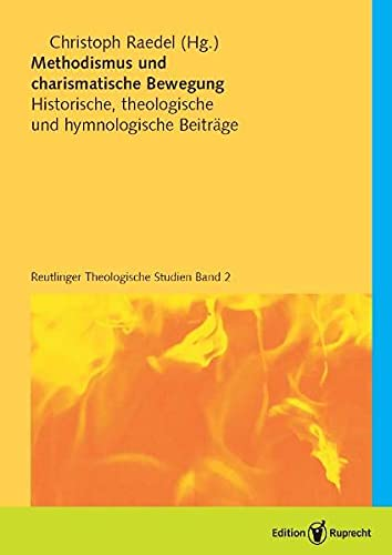 9783767570900: Methodismus und charismatische Bewegung: Historische, theologische und hymnologische Beiträge