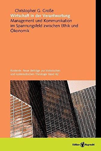 9783767571501: Wirtschaft in der Verantwortung: Management und Kommunikation im Spannungsfeld zwischen Ethik und Ökonomik