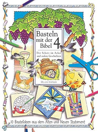 9783767576827: Basteln mit der Bibel 4. Der Schatz im Acker und andere Geschichten.