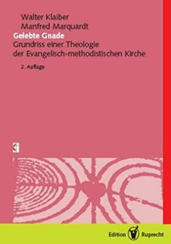 Gelebte Gnade: Grundriss Einer Theologie der Evangelisch-Methodistischen: Klaiber, Walter and