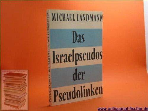 9783767802780: Das Israelpseudos der Pseudolinken. Antwort an Isaak Deutscher. Der israelische Sozialismus. Tatsachen zum Nahostkonflikt.