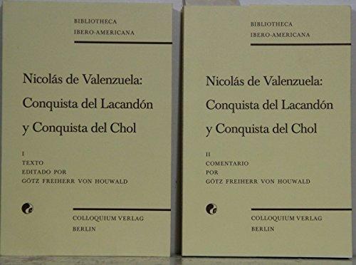 9783767804852: Nicolás de Valenzuela, conquista del Lacandón y conquista del Chol: Relación sobre la expedición de 1695 contra los Lacandones e Itzá según el ... Ibero-americana) (Spanish Edition)