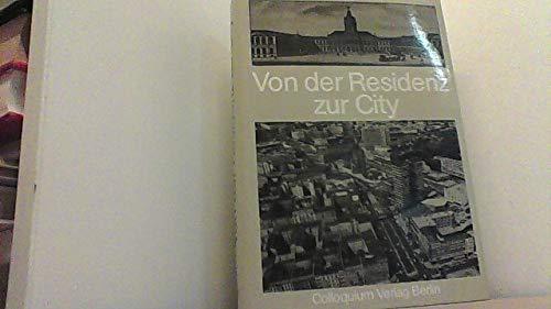 9783767804951: Von der Residenz zur City: 275 Jahre Charlottenburg