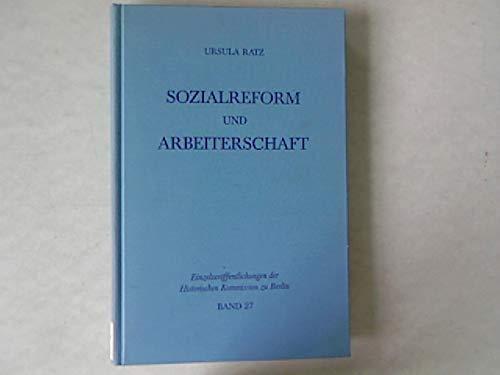 """Sozialreform und Arbeiterschaft: Die """"Gesellschaft fur Soziale Reform"""" und die ..."""