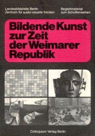 9783767805163: Bildende Kunst zur Zeit der Weimarer Republik. Arbeitsheft und Katalog zur Schulfernsehreihe