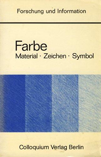 9783767805736: Farbe: Material, Zeichen, Symbol (Forschung und Information/RIAS-Funkuniversität)