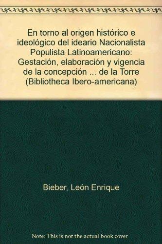 9783767805767: En torno al origen histórico e ideológico del ideario nacionalista populista latinoamericano: Gestación, elaboración y vigencia de la concepción ... Ibero-Americana) (Spanish Edition)