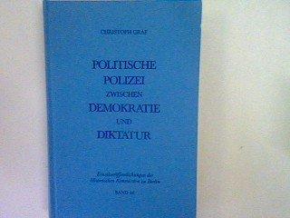 9783767805859: Politische Polizei zwischen Demokratie und Diktatur: Die Entwicklung der preussischen Politischen Polizei vom Staatsschutzorgan der Weimarer Republik ... der Historischen Kommission zu Berlin)