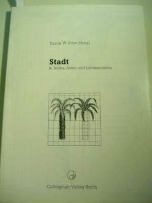 Stadt in Afrika, Asien und Lateinamerika: Ernst, Rainer W. (Hrsg.)