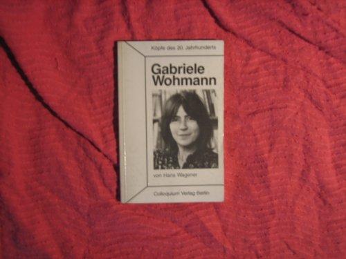 Gabriele Wohmann. Köpfe des 20. Jahrhunderts. - Wagener, Hans,