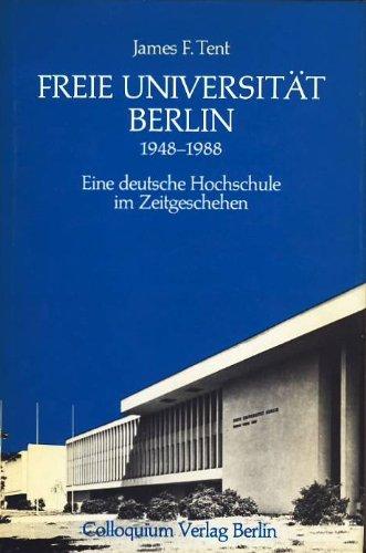 9783767807440: Freie Universität Berlin 1948-1988. Eine deutsche Hochschule im Zeitgeschehen