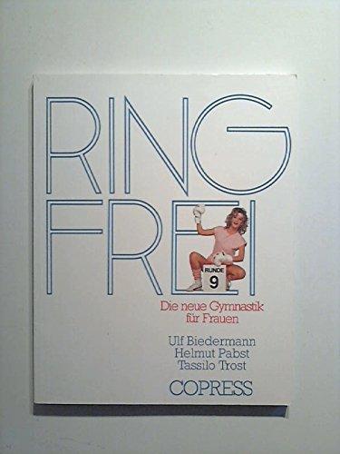 9783767902428: Ring Frei - Die neue Gymnastik für Frauen