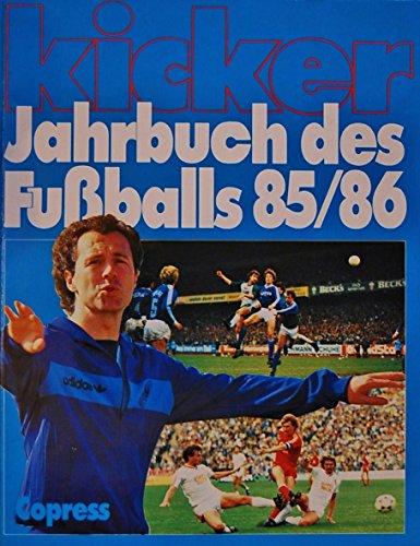 9783767902442: Kicker-Jahrbuch des Fussballs 1985/86