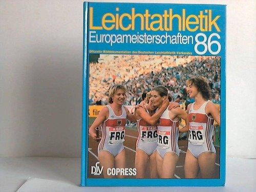 9783767902565: Leichtathletik Europameisterschaft 1986. Offizielle Dokumentation des DLV