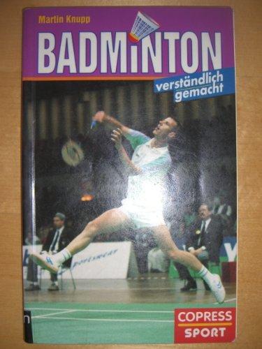 9783767903920: Badminton verständlich gemacht