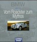 9783767904811: Vom Roadster zum Mythos: BMW 328