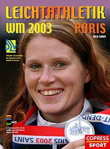 9783767906631: Leichtathletik WM 2003 Paris: Offizielle Dokumentation des Deutschen Leichtathletik-Verbandes