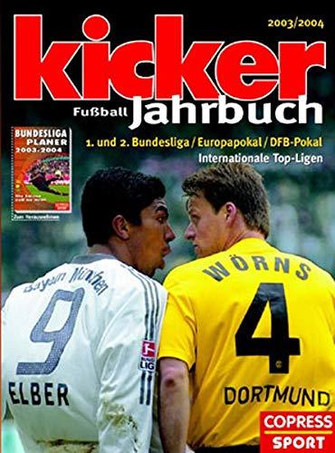 9783767908024: Kicker Fussball-Jahrbuch 2003/2004: 1. und 2. Bundesliga, Europapokal, DFB-Pokal, Internationale Top-Ligen